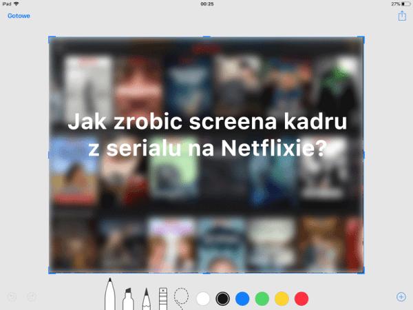 Jak zapisać kadr z serialu oglądanego w aplikacji Netflix?