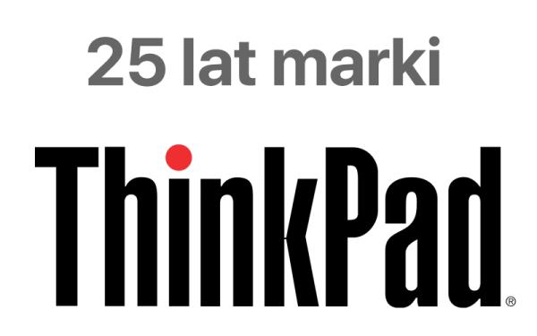 Marka ThinkPad obchodzi swoje 25-lecie