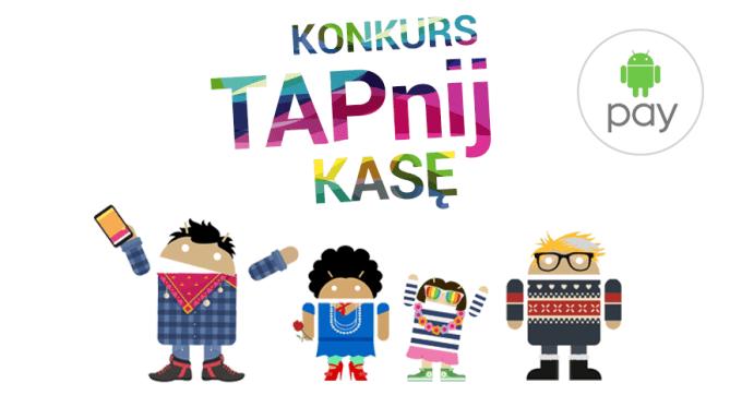 Konkurs Androida Pay w Alior Banku - TAPnij KASĘ