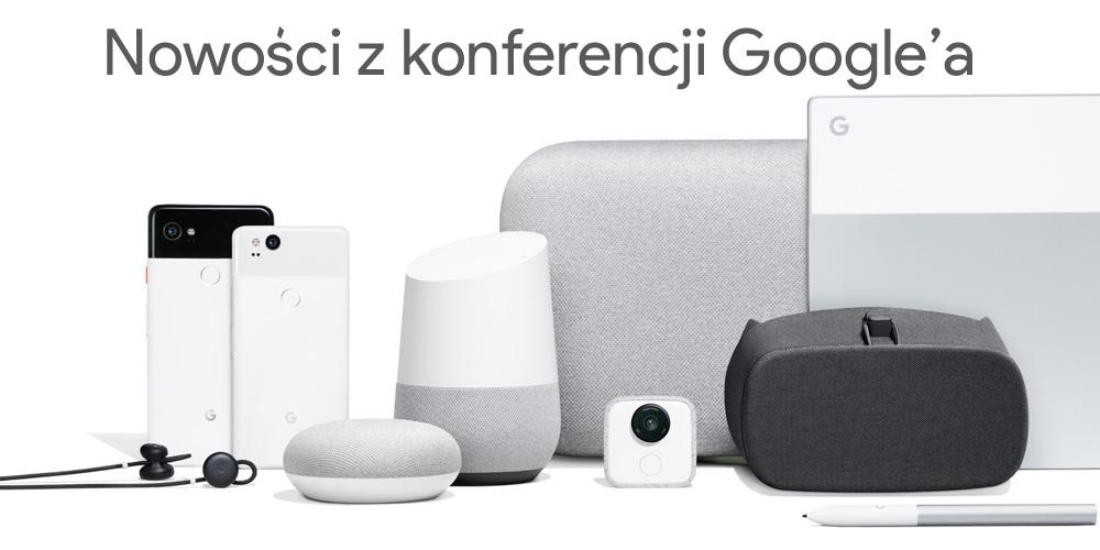 Nowości z konferecnji Google'a z 4 października 2017 r.