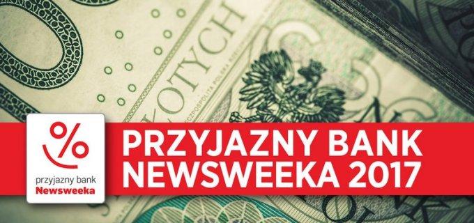 Ranking Przyjazny Bank Newsweeka 2017 - banków w internecie i smartfonie