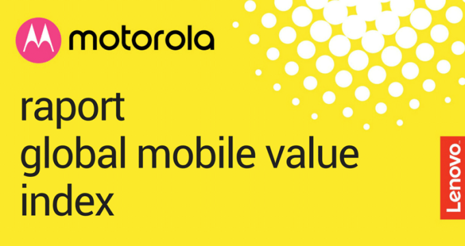 Raport Global Mobile Value Index 2017 (Motorola, Lenovo)