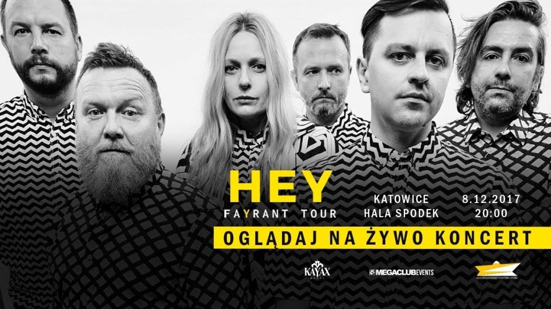 Koncert zespołu HEY z trasy FAYRANT (na żywo, online) 8 grudnia 2017 r. o godz. 20:00