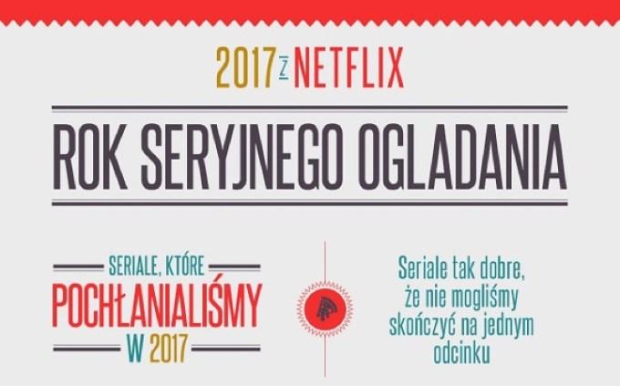 Podsumowanie 2017 roku w serwisie Netflix