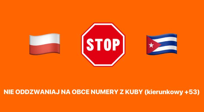 Nie oddzwaniaj na obce numery z Kuby (kierunkowy +53)