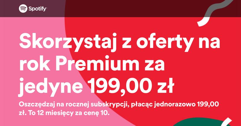 Spotify Premium Yearly (abonament roczny) w cenie 199 zł