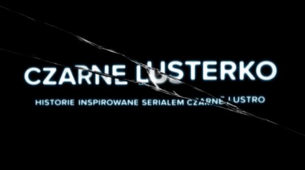 """""""Czarne lusterko"""" z polskimi youtuberami, inspirowane serialem Black Mirror"""