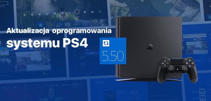 Aktualizacja oprogramowania konsoli PS4 do wersji 5.50