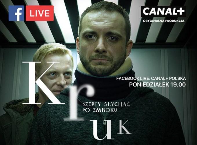 "Serial ""Kruk. Szepty słuchać po zmroku"" (Facebook Live Canal+ Polska 19 marca o godz. 19.00)"