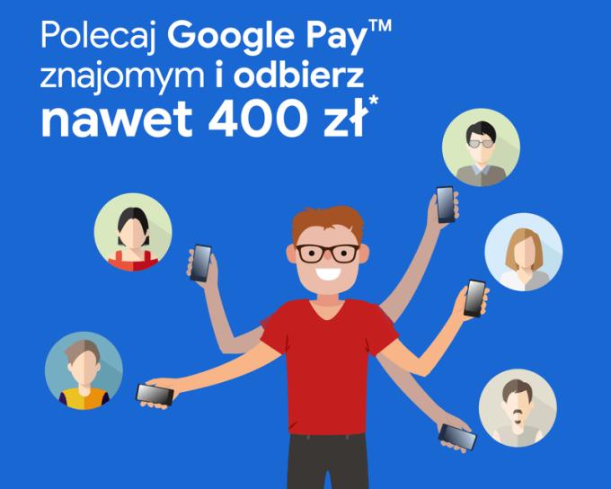 Polecaj Google Pay znajomym i odbierz nawet 400 zł na zakupy w Google Play!
