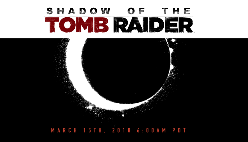 Shadow of the Tomb Raider - teaser 15 marca 2018