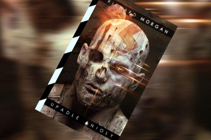 """""""Upadłe anioły"""" Richard K. Morgan - Wydawnictwo Mag (4 kwietnia 2018)"""