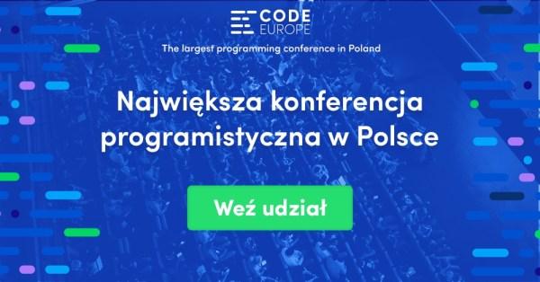 Weź udział w konferencji programistycznej Code Europe 2018 i spotkaj wybitnych specjalistów IT