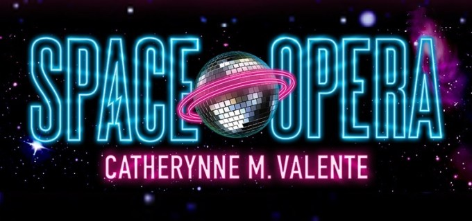 """Spece Opera"" – Catherynne M. Valente"