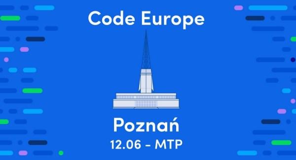Weź udział w konferencji Code Europe, już 12 czerwca w Poznaniu!