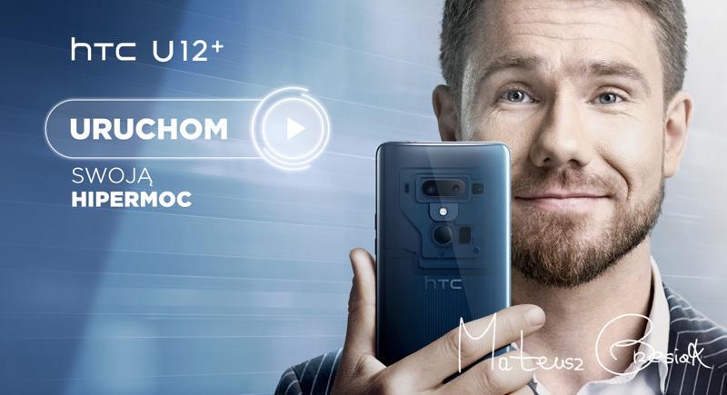 """Mateusz grzesiak twarza kampanii """"Uruchom swoją hipermoc"""" smartfona HTC U12+"""