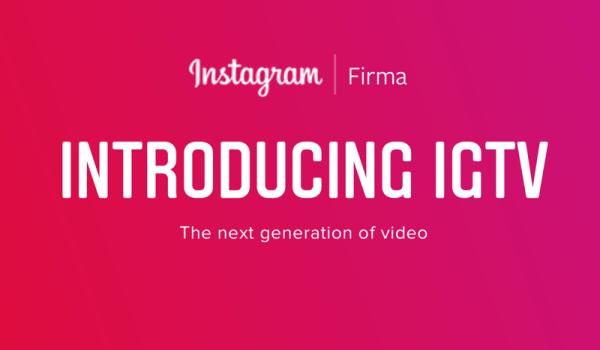 IGTV, czyli Instagram dla firm pozwalający zamieszczać dłuższe filmy