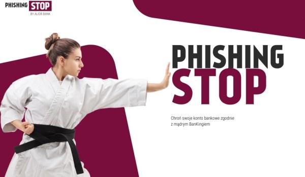 PhishingSTOP – ciekawa akcja edukacyjna z nagrodami od Alior Banku