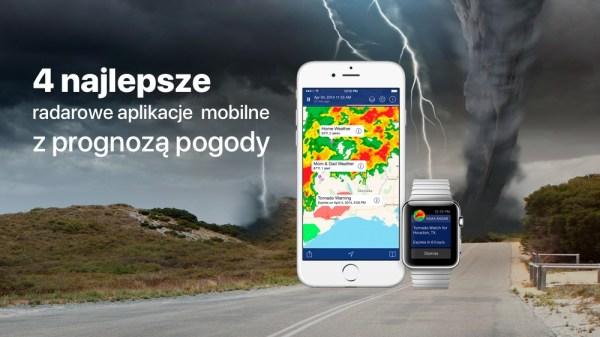 4 bezpłatne aplikacje z radarem pogodowym na smartfona