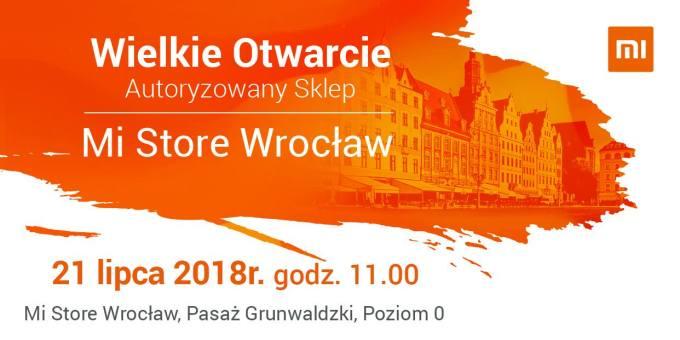 Mi Store Wrocław (otwarcie 21 lipca 2018 r.)