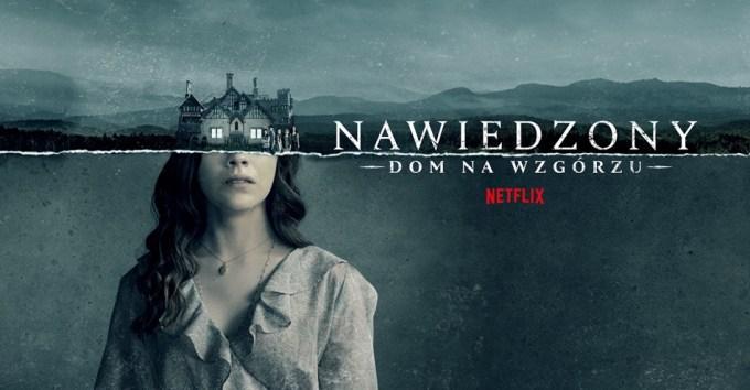 """""""Nawiedzony dom na wzgórzu"""" - serial oryginalny Netflix"""