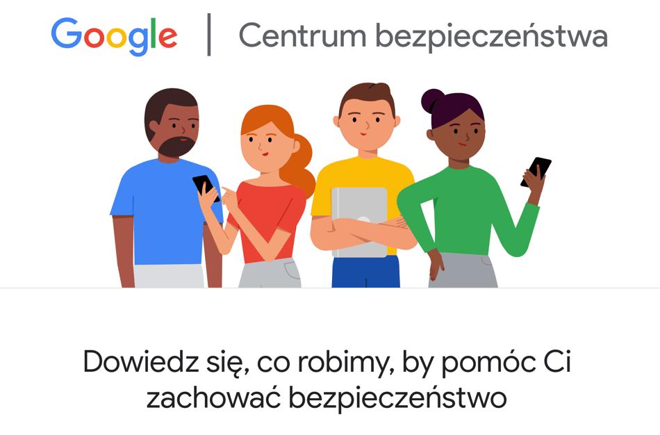 Nowe Centrum Bezpieczeństwa Google'a w Polsce i Europie