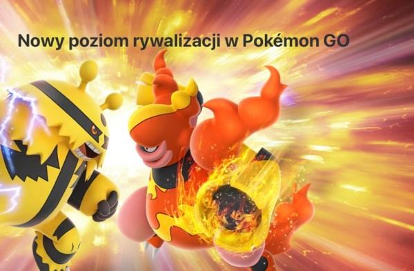 Nowy poziom rywalizacji w Pokémon GO
