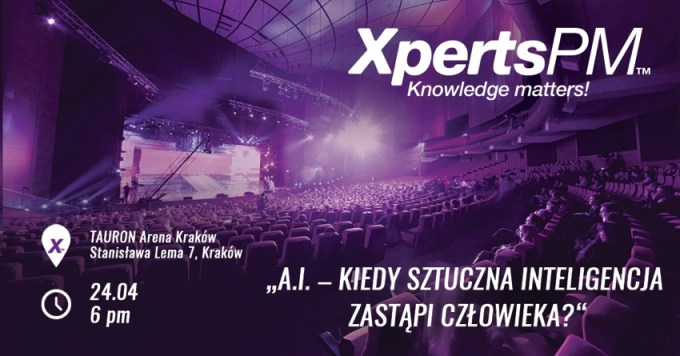 XpertsPM - Kiedy sztuczna inteligencja zastąpi człowieka?