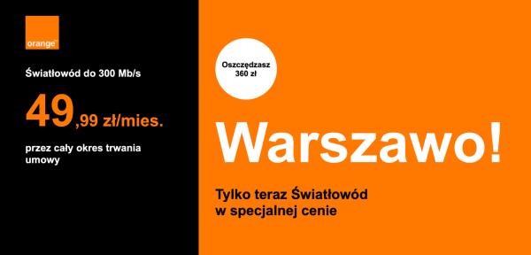 Światłowód dla mieszkańców Warszawy od 49,99 zł w Orange