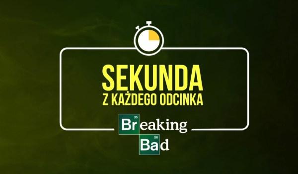 """Powtórka z serialu """"Breaking Bad"""" – po 1 sekundzie z każdego odcinka!"""