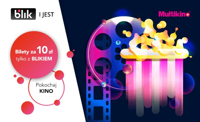 Promocja: bilety za 10 zł do Multikina przy płatności BLIKIEM
