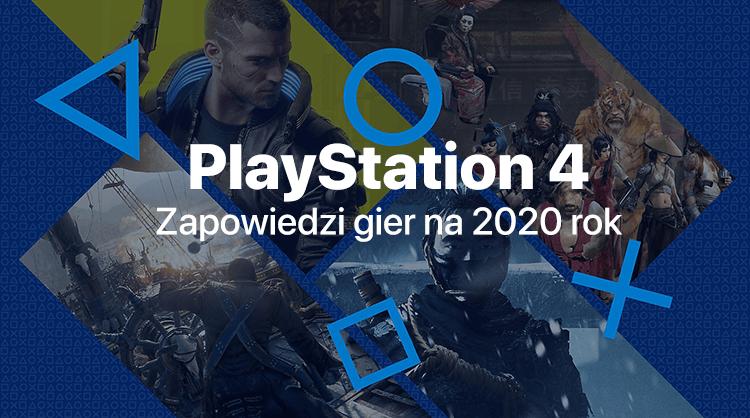 Zapowiedzi gier na PS4 na 2020 rok