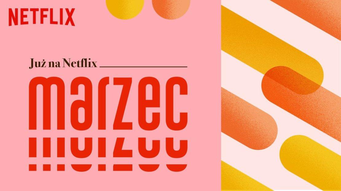 Już na Netflix w marcu 2020 roku - pełna lista nowych filmów i seriali