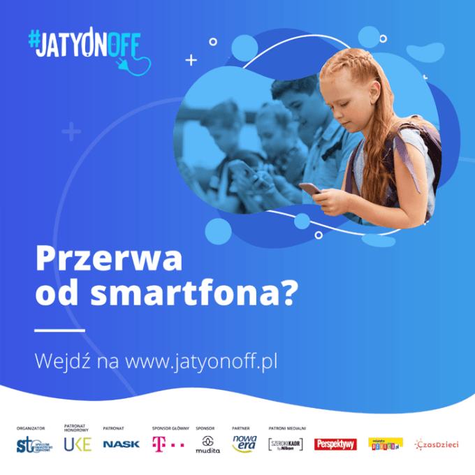 Grafika promocyjna programu #JATYONOFF – zrób sobie przerwę od smartfona