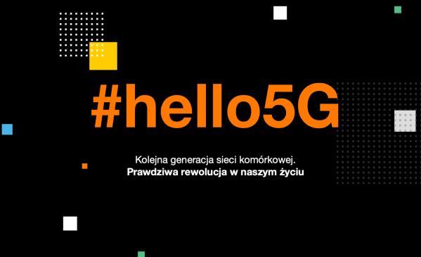 Orange wita 5G i zapowiada nowe plany – #hello5G poznaj szczegóły!