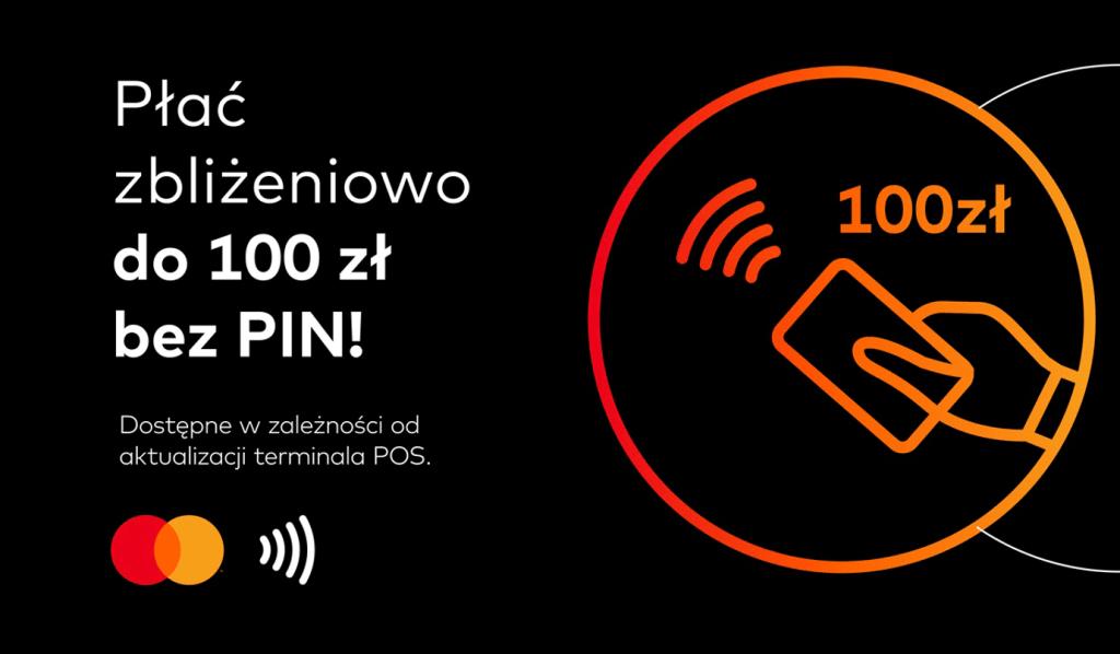 Płać zbliżeniowo do 100 zł bez podawania PIN-u!