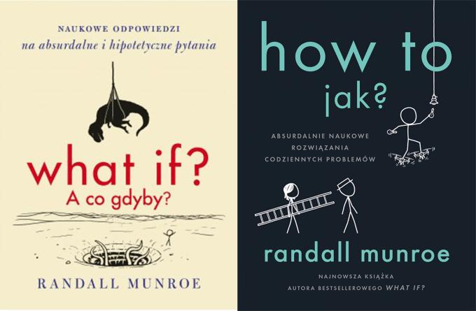 Książki Randalla Munroe: What if, a co gdyby? oraz How to jak?