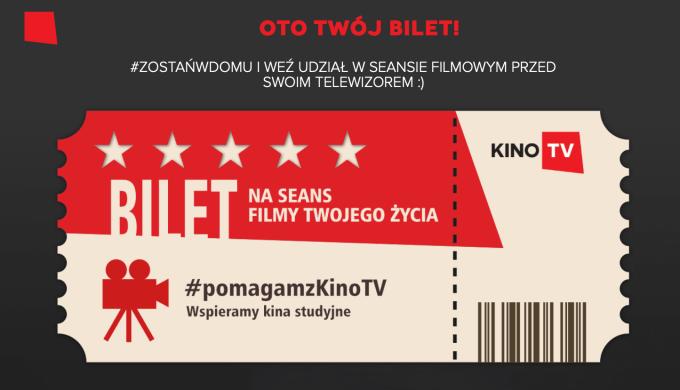 Bilet w ramach akcji #pomagamzKinoTV ratującej upadające kina studyjne i lokalne