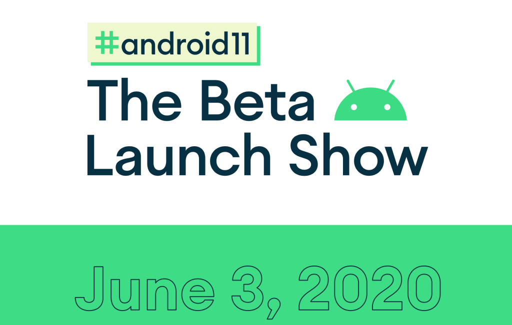 #Android11: The Beta Launch Show