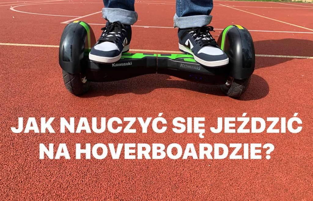 Jak nauczyć się jeździć na hoverboardzie?