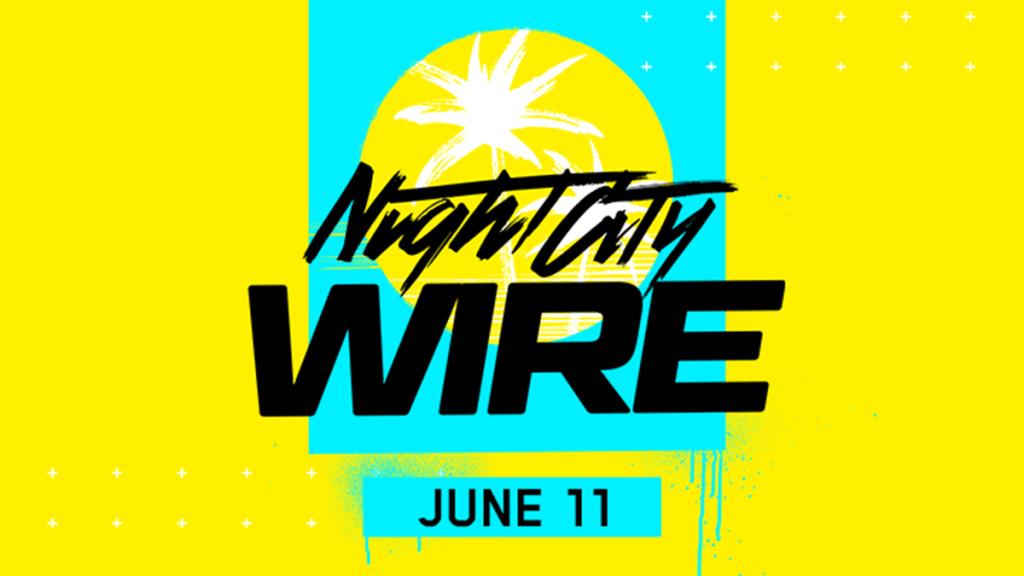 Night City Wire (Cyberpunk 2077) – 11 czerwca 2020