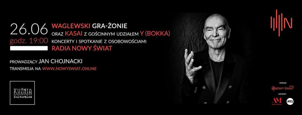 Waglewski – Radio Nowy Świat (26 czerwca 2020 r. o godz. 19.00 - koncert)