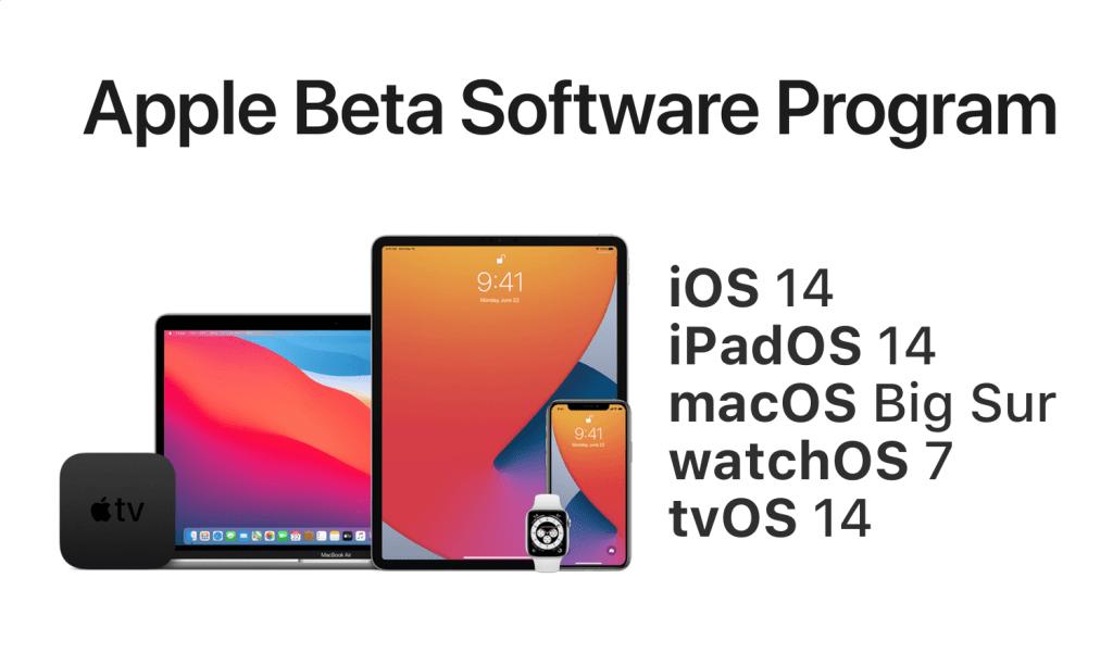 Apple Beta Software Program (iOS 14, iPadOS 14, watchOS 7, tvOS 14, macOS Big Sur)