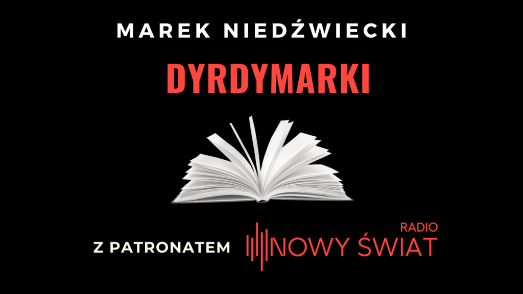 """""""Dyrdymarki"""" nowa książka Marka Niedźwieckiego pod patronatem Radia Nowy Świat"""