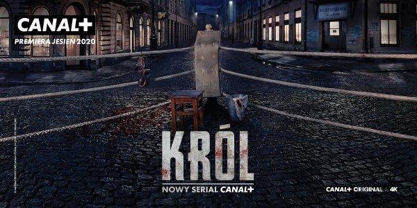 """Pierwszy zwiastun nowego serialu """"KRÓL"""" od CANAL+"""