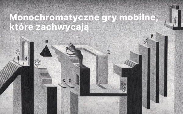 Czarno-białe gry mobilne, które zachwycają
