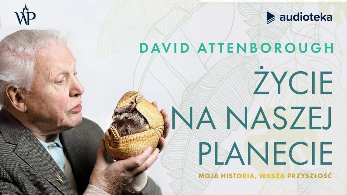 Książka Życie na naszej planecie Moja historia, wasza przyszłość - David Attenborough