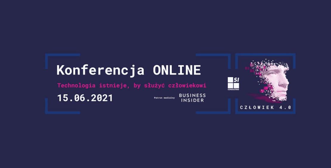Człowiek 4.0 - konferencja online 15 czerwca 2021 r. godz. 11:00