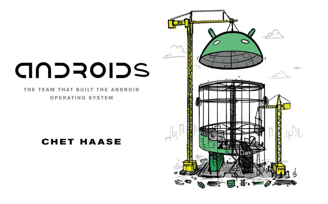Androids: The Team That Built the Android Operating System (Chet Haase)