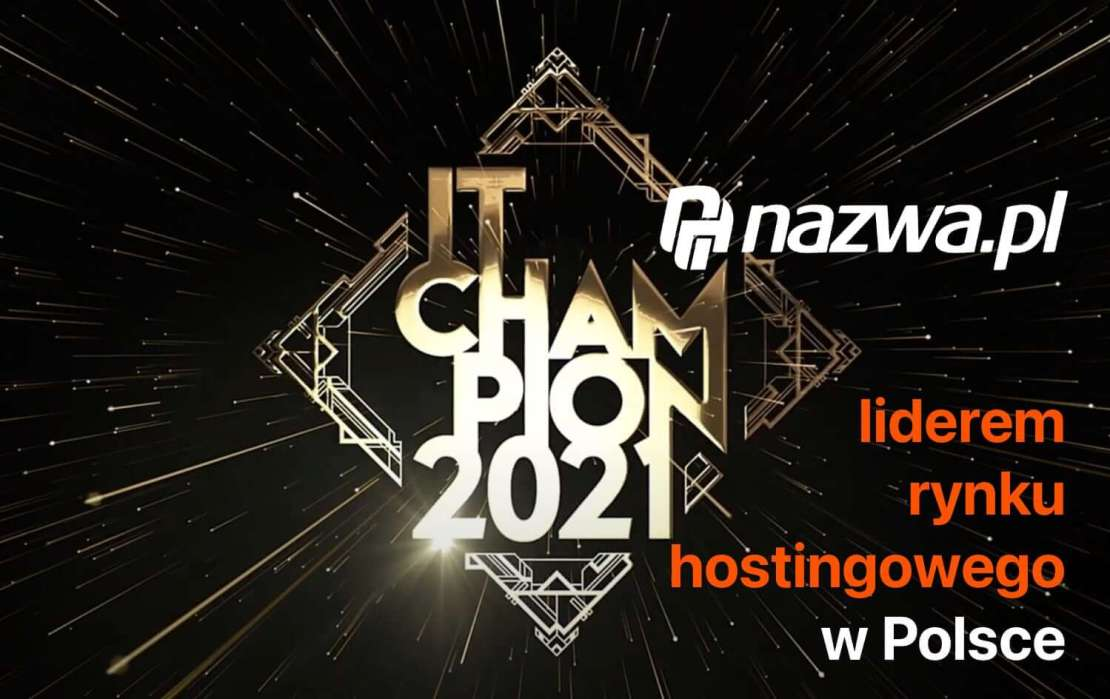 nazwa.pl liderem rynku hostingowego w Polsce w konkursie IT Champion 2021